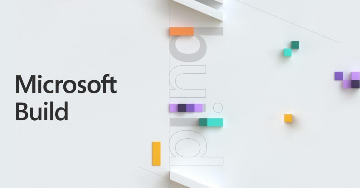 كيف يمكنك مشاهدة البث الخاص بمؤتمر مايكروسوفت Build 2020؟