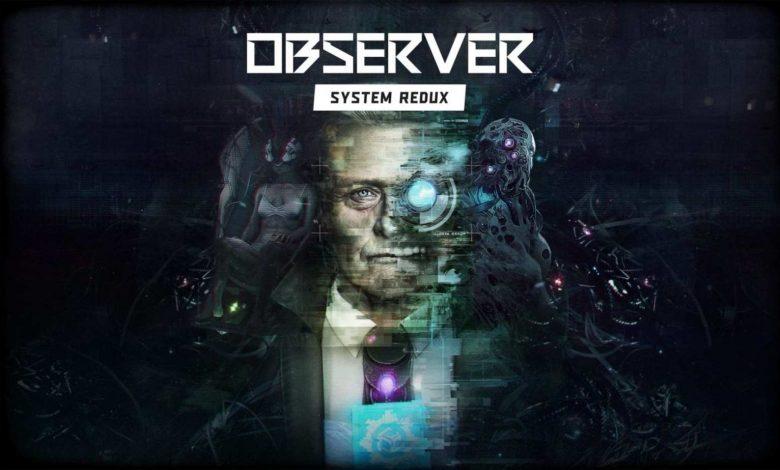 صورة رسمياً لعبة Observer System Redux لعبة إطلاق لكل من PS5 و XBOX Series
