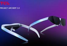 TCL تستعد لتقديم نظارة الفيديو Archery 3.0
